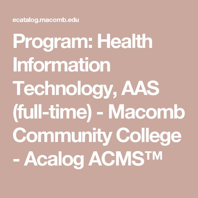 Program: Health Information Technology, AAS (full-time) - Macomb Community College - Acalog ACMS™