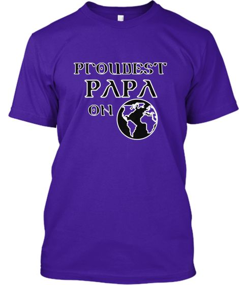 PROUDEST PAPA | Teespring PLEASE USE PROMO CODE PAPA FOR FREE US SHIPPING! NOT AVAILABLE IN STORES!