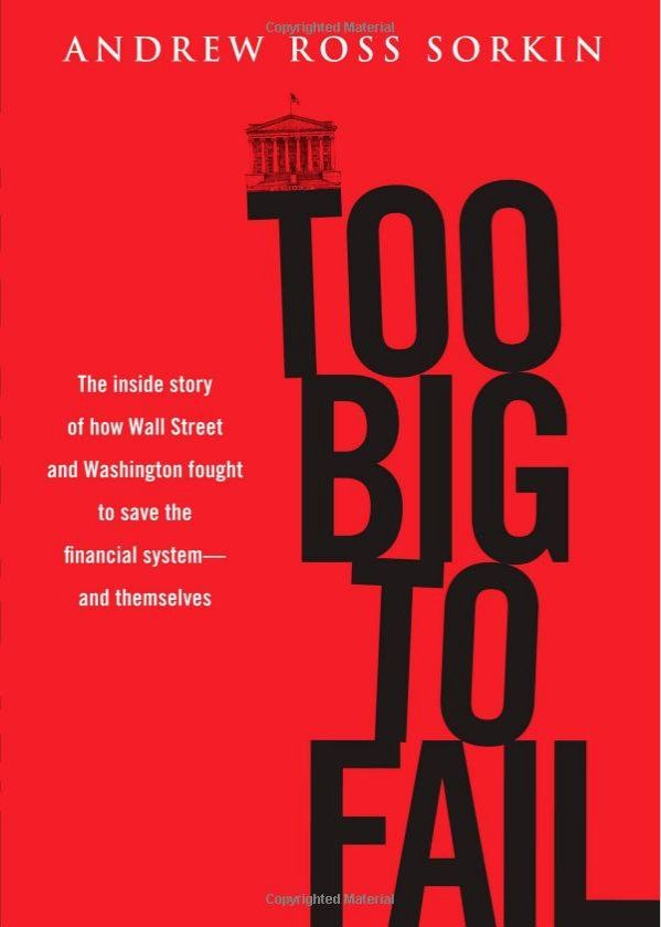 """""""Too Big to Fail"""" by Andrew Ross Sorkin"""