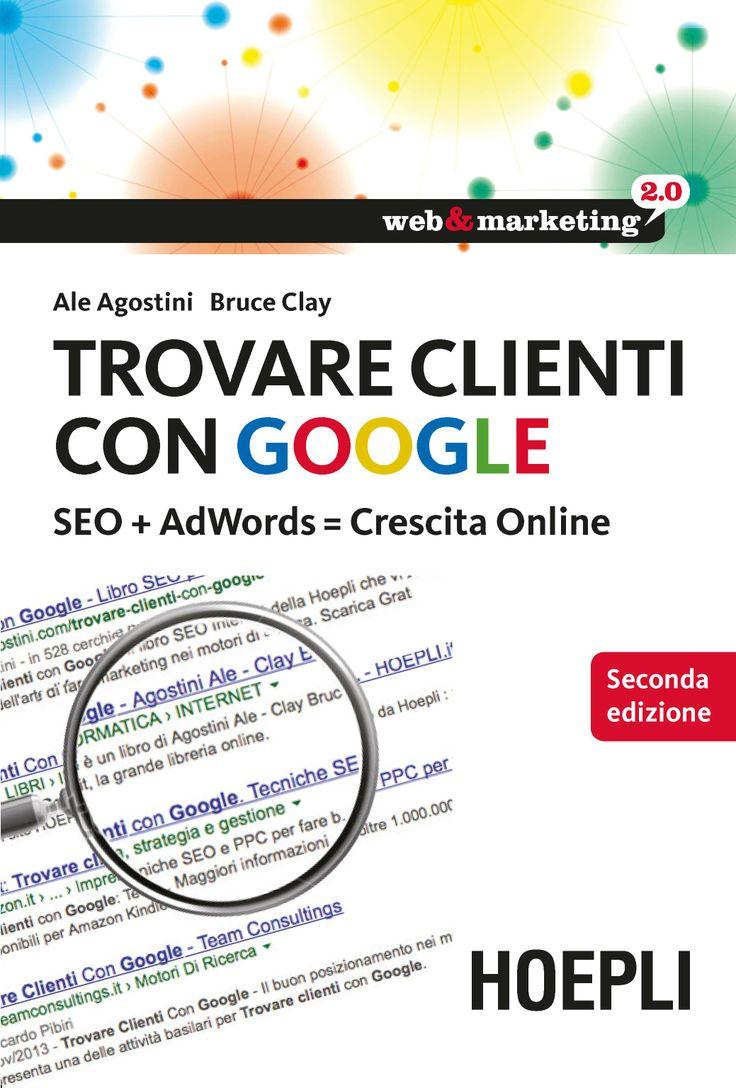 """""""Trovare clienti con Google"""" di Ale Agostini http://bit.ly/1h9UPEE"""