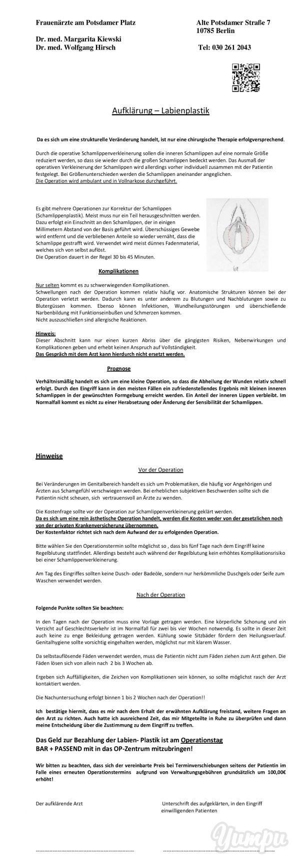 Aufklärung – Labienplastik - Schamlippenverkleinerung in Berlin - Magazine with 3 pages: info@praxis-hirsch.de  An kosmetischen Operationen werden von Dr. Hirsch operative Korrekturen des Scheideneinganges oder der Schamlippen (Schamlippenplastik) durchgeführt. Die Intimchirurgie zählt zu den Schwerpunkten unserer Praxis, in letzter Zeit werden ca. 200 Patienten pro Jahr operiert.  Aus langjährige Erfahrung in der Intimchirugie und dem Einsatz einer sehr modernen Hochfrequenz-Schneidetec...