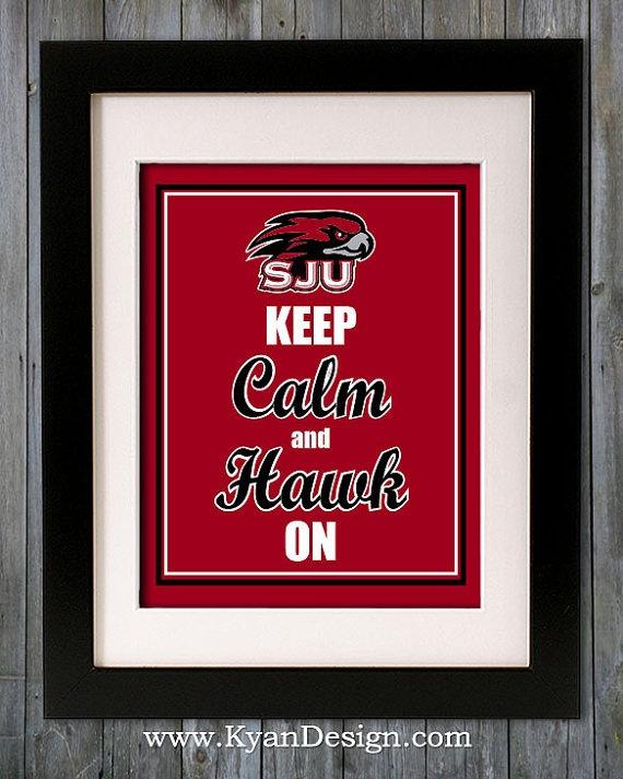 Saint Josephs University   Keep Calm and Hawk On by KyanDesign, $9.95