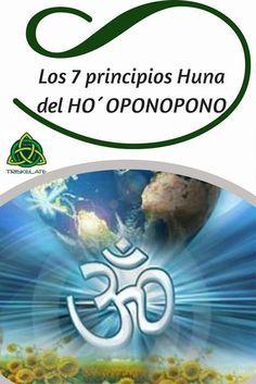 El Ho´oponopono es un instrumento de la filosofía Huna. Existe la creencia de que los habitantes de estas islas del Pacífico, y seguidores de esta filosofía, son descendientes de Lemuria, sea como sea, merece la pena conocer los 7 principios básicos de esta filosofía, por su belleza y por la paz que puede traer a nuestras vidas. # Ho´oponopono