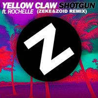 Yellow Claw Ft. Rochelle- Shotgun  (ZEKE&ZOID REMIX) by ZEKE&ZOID on SoundCloud