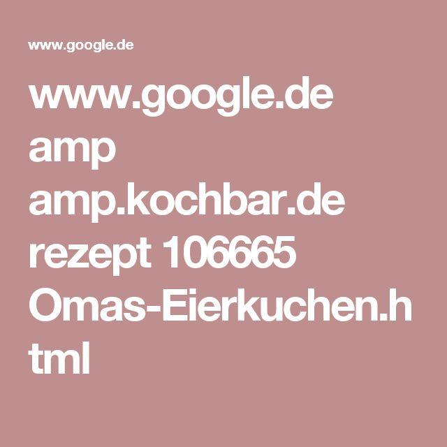 www.google.de amp amp.kochbar.de rezept 106665 Omas-Eierkuchen.html