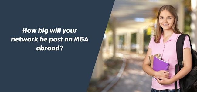 How big will your network be post an MBA abroad?