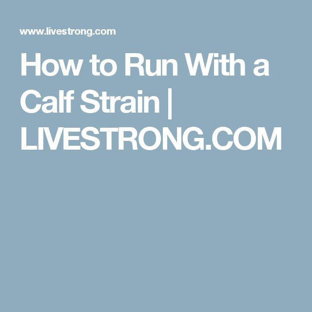 How to Run With a Calf Strain | LIVESTRONG.COM