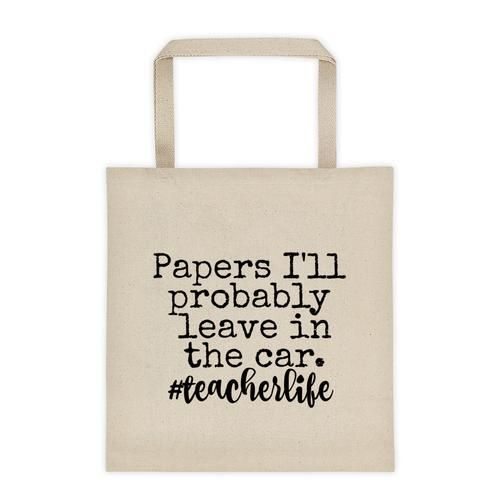 Papers I'll Probably Leave in the Car. Tote bag teacher gifts teacher appreciation week teacher bags