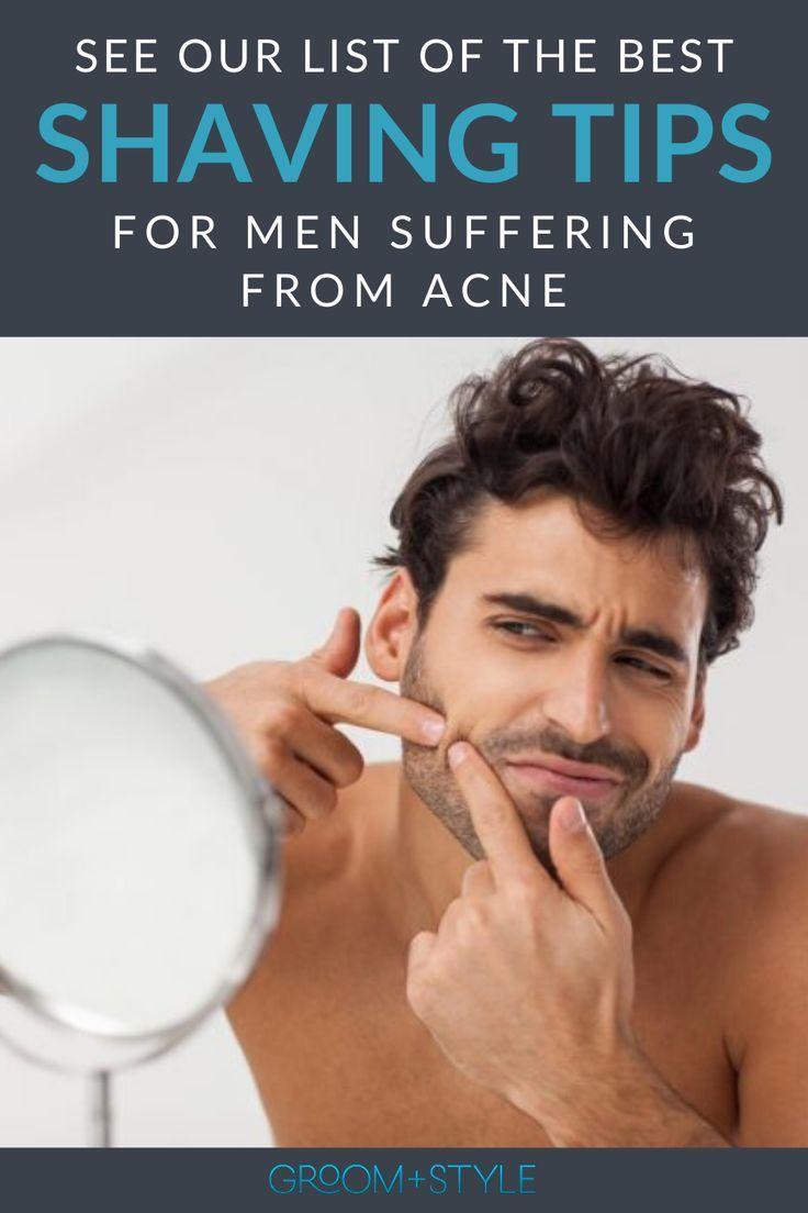 Best Shaving Tips For Men Suffering From Acne In 2020 Shaving Tips Shaving Daily Skin Care Routine