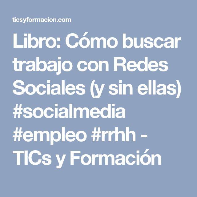 Libro: Cómo buscar trabajo con Redes Sociales (y sin ellas) #socialmedia #empleo #rrhh - TICs y Formación