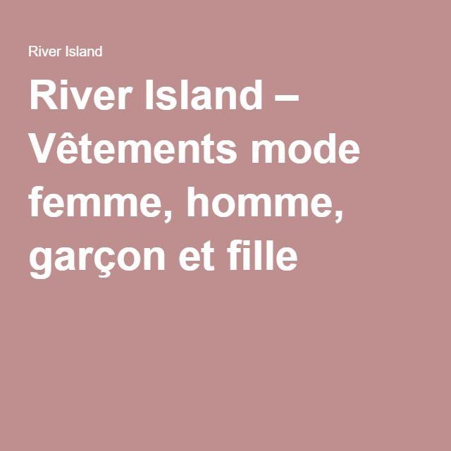 River Island – Vêtements mode femme, homme, garçon et fille