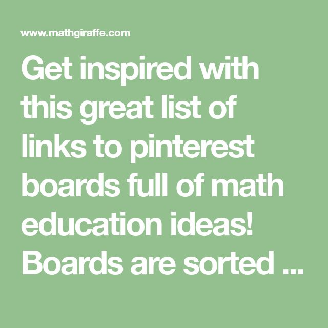 Get inspired with this great list of links to pinterest boards full of math education ideas! Boards are sorted by topic and include Middle School Math, Algebra, Geometry, Classroom Management, and more.
