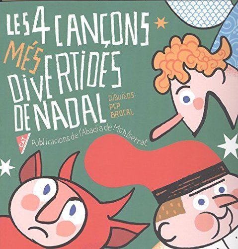 LES QUATRE CANÇONS MÉS DIVERTIDES DE NADAL. Publicacions de l'Abadia de Montserrat, 2017.
