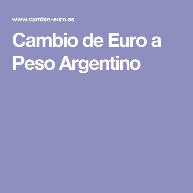 Cambio de Euro a Peso Argentino
