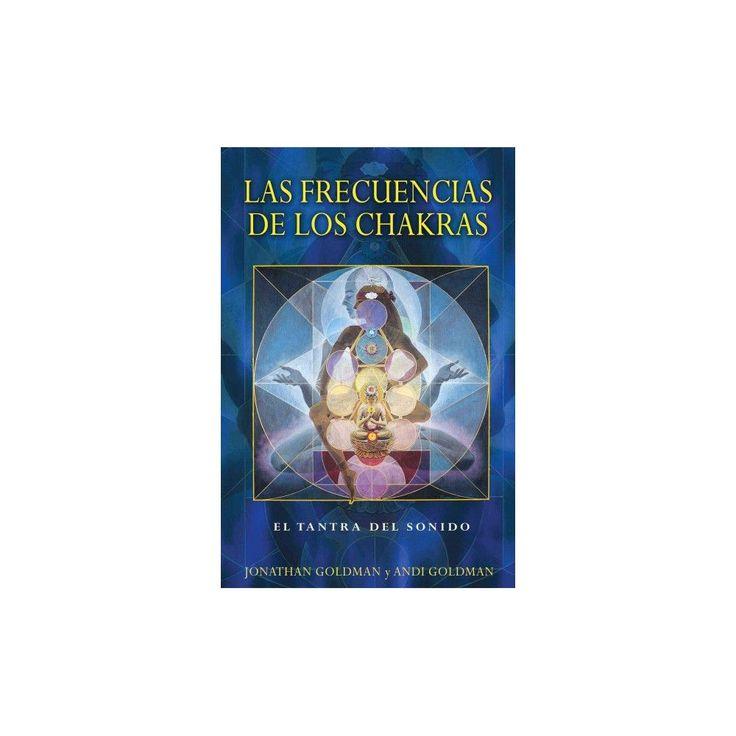 Las frecuencias de los chakras / The Frequencies of the Chakras : El Tantra Del Sonido / Tantra of Sang