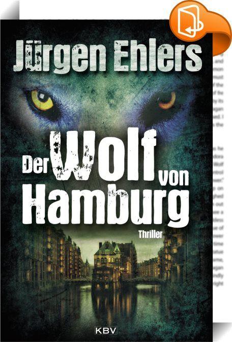 Der Wolf von Hamburg    ::  Eiskalt, gnadenlos, brutal − Menschen sind schlimmer als Wölfe  Ein nebliger Morgen. In der Hamburger Speicherstadt wird eine Frau mit durchgebissener Kehle gefunden. In ihrer Manteltasche steckt ein Zettel, auf dem nur ein Wort steht: »Wolf«.  Das zweite Opfer, ein kleines Mädchen, kommt mit dem Schrecken davon. Die Presse löst eine spektakuläre Wolfsjagd in und um Hamburg aus. Doch als das Tier schließlich in den Wäldern südlich der Elbe zur Strecke gebrac...