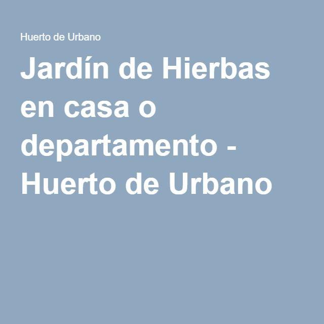 Jardín de Hierbas en casa o departamento - Huerto de Urbano