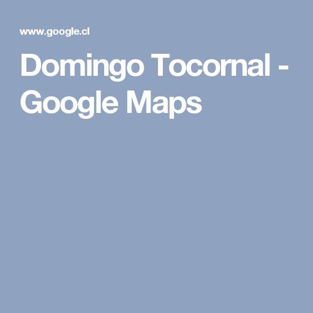 Domingo Tocornal - Google Maps