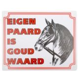 Bord: eigen paard is goud waard Paardensport-shop.nl  http://www.paardensport-shop.nl/store/category/stal-trailerborden/