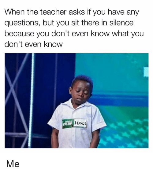 Image result for when the teacher asks a question meme