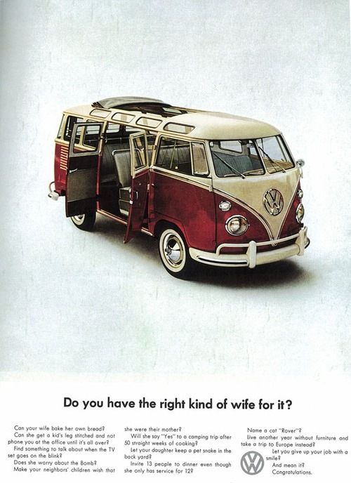 Pretty sure I am not the right kind of wife.  But I want a microbus.