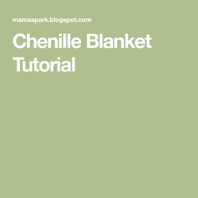 Chenille Blanket Tutorial