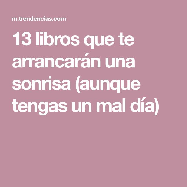 13 libros que te arrancarán una sonrisa (aunque tengas un mal día)