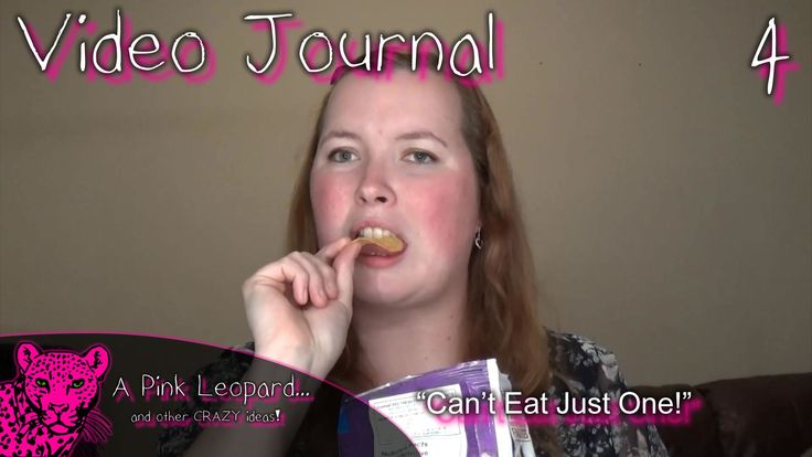 """Video Journal 4: """"Can't eat just one!"""""""