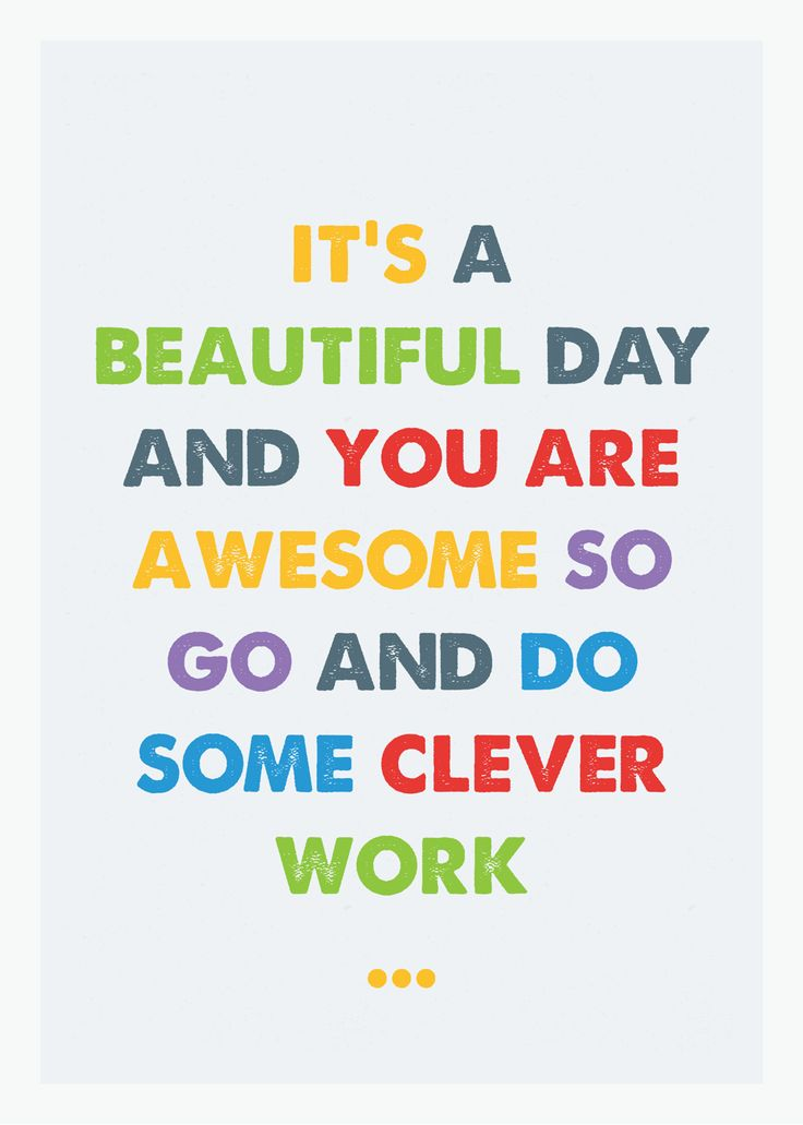 Our motto. A poster we made for the office. Let's go :-)