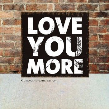 love you more, hand painted wood sign