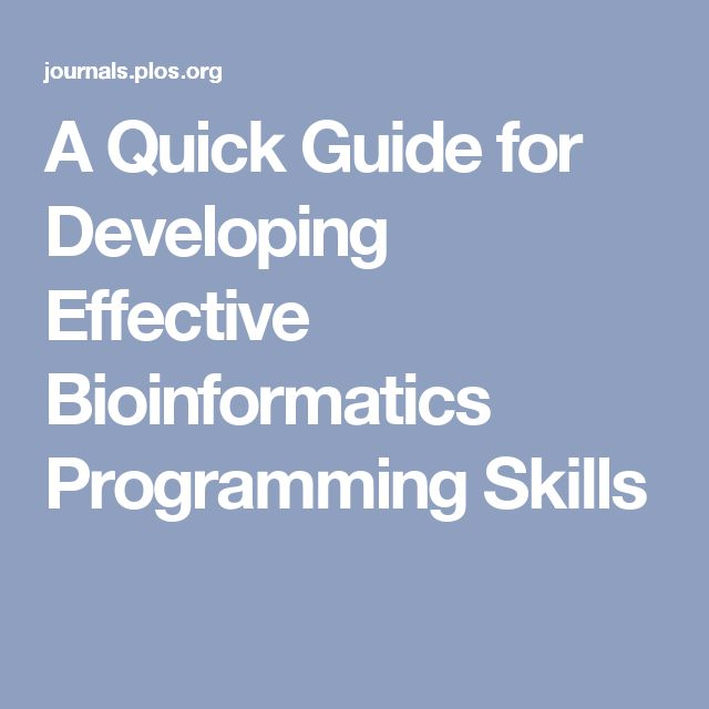 A Quick Guide for Developing Effective Bioinformatics Programming Skills