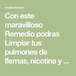 Con este maravilloso Remedio podras Limpiar tus pulmones de flemas, nicotina y alquitrán de manera mágica - FamiliaSalud.com