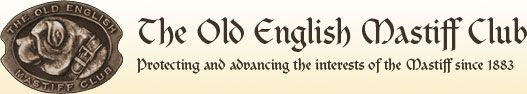 The Old English Mastiff Club - Protecting and advancing the interests of the Mastiff since 1883
