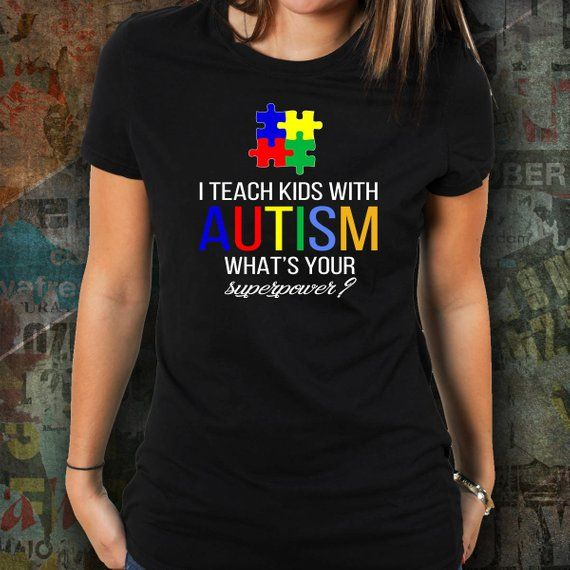 c35c68d09 I teach kids with autism. What's your superpower?. Autism shirt. Autism  awaren | Products | Teacher shirts, Autism shirts, Teaching kids