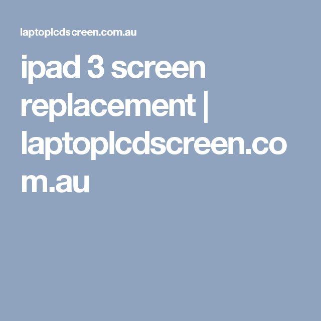 ipad 3 screen replacement   laptoplcdscreen.com.au