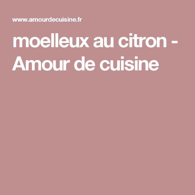 moelleux au citron - Amour de cuisine
