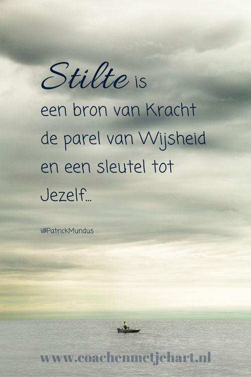 #Stilte is een bron van Kracht, de parel van Wijsheid en een sleutel tot Jezelf...