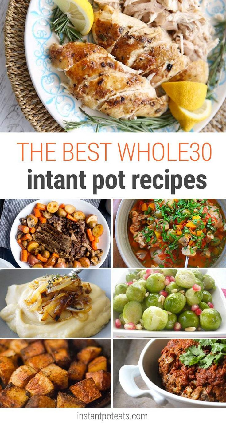 30+ quick, healthy and delicious Whole30 recipes with meats, poultry and veggies that you can make in the Instant Pot pressure cooker.