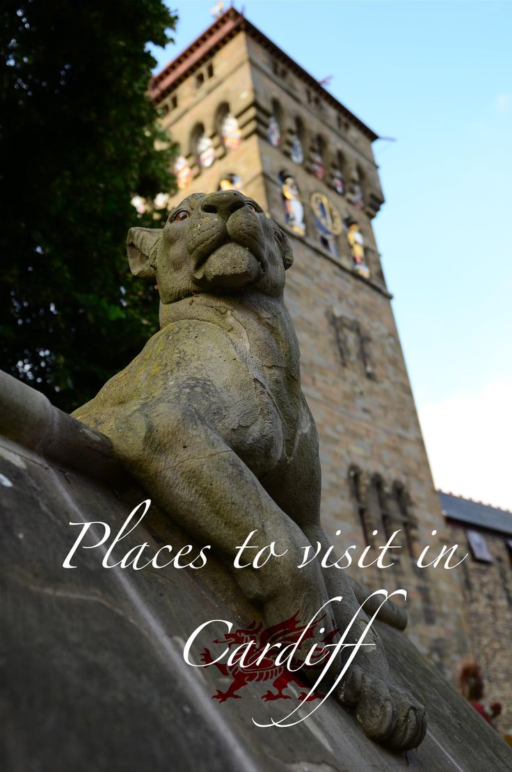 Places to visit in Cardiff, Wales