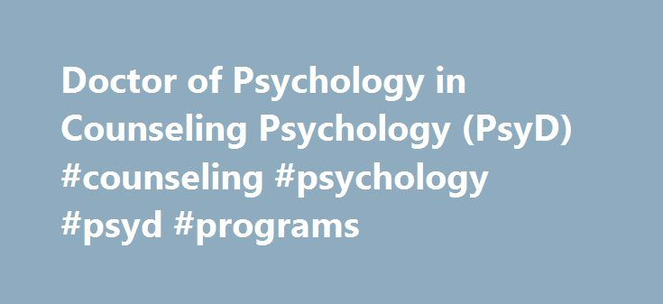 Doctor of Psychology in Counseling Psychology (PsyD) #counseling #psychology #psyd #programs http://philippines.remmont.com/doctor-of-psychology-in-counseling-psychology-psyd-counseling-psychology-psyd-programs/  # Chatham University Related Links Connect Doctor of Psychology in Counseling Psychology (PsyD) Chatham University's Doctor of Psychology (PsyD) in Counseling Psychology program is one of a small number of APA-accredited Counseling Psychology PsyD programs in the nation. The…