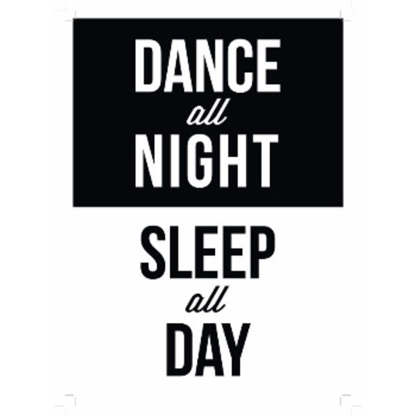 Dance All Night A1 Unframed Print ($75) ❤ liked on Polyvore featuring home, home decor, wall art, text, quote wall art, word wall art, typography wall art, black white home decor and white wall art