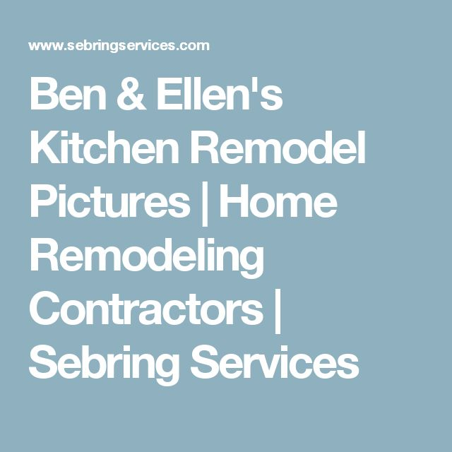Ben & Ellen's Kitchen Remodel Pictures | Home Remodeling Contractors | Sebring Services