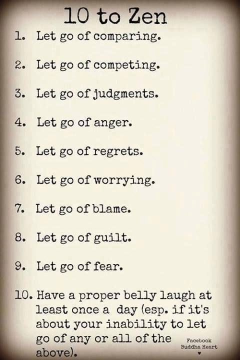 10 steps to zen - I wish I could conquer these every day.