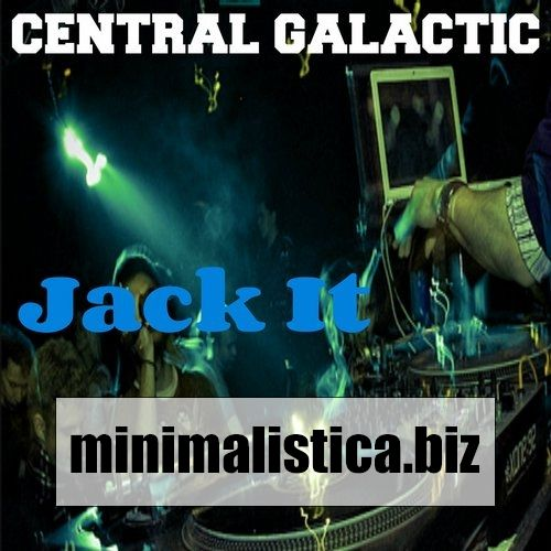 Central Galactic  Jack It - http://minimalistica.biz/central-galactic-jack-it/