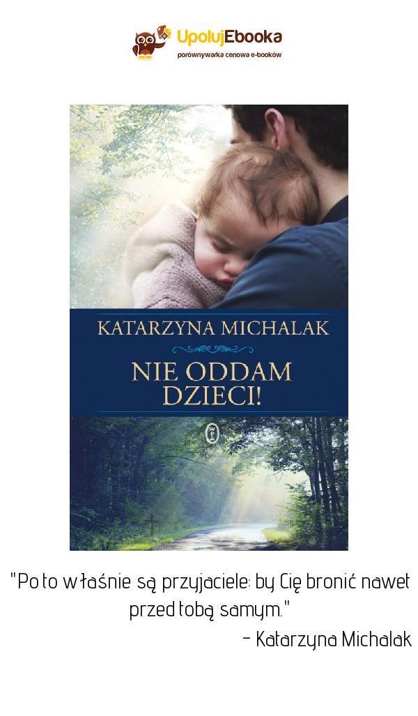 Nie Oddam Dzieci Katarzyna Michalak Ebook Ksiazka Books