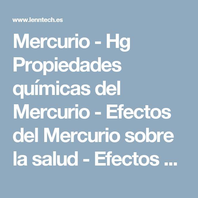 Mercurio - Hg Propiedades químicas del Mercurio - Efectos del Mercurio sobre la salud - Efectos ambientales del Mercurio Nombre  Mercurio  Número atómico  80  Valencia  1,2  Estado de oxidación  +2  Electronegatividad  1,9  Radio covalente (Å)  1,49  Radio iónico (Å)  1,10  Radio atómico (Å)  1,57  Configuración electrónica  [Xe]4f145d106s2  Primer potencial de ionización (eV)  10,51  Masa atómica (g/mol)  200,59  Densidad (g/ml)  16,6  Punto de ebullición (ºC)  357  Punto de fusión (ºC)…