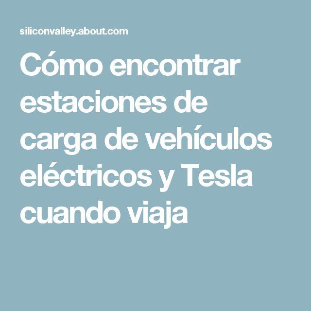 Cómo encontrar estaciones de carga de vehículos eléctricos y Tesla cuando viaja