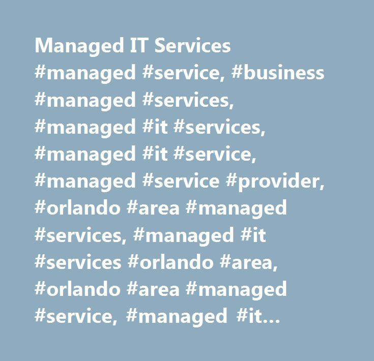 Managed IT Services #managed #service, #business #managed #services, #managed #it #services, #managed #it #service, #managed #service #provider, #orlando #area #managed #services, #managed #it #services #orlando #area, #orlando #area #managed #service, #managed #it #service #orlando #area, #business #managed #services, #r.a. #cassel #associates…