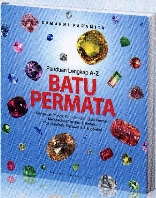 This book was written by a gem expert, Sumarni Paramita, with more than 20 years experience in Gemological industry. This particular book is very essential for those people who want to know the details about gemstones. It covers a lot of issues regarding the process, characteristics, and properties of gemstones.