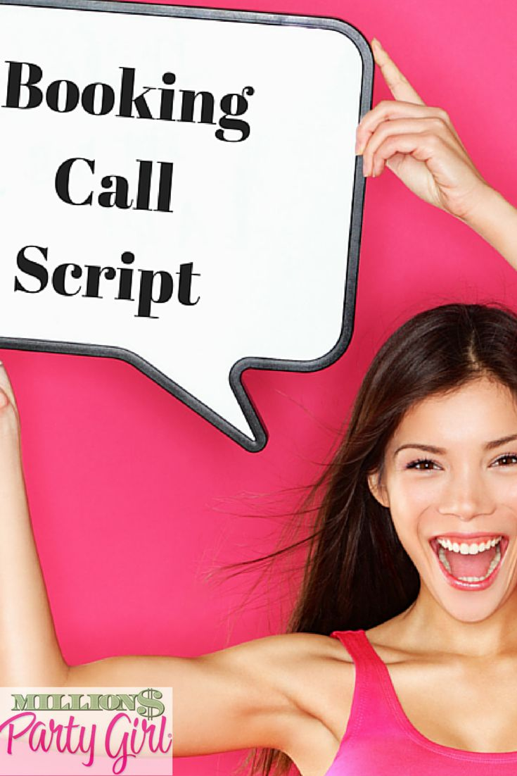 """Killer Booking Call Script for Direct Sales and Party Plan Reps. Learn the verbiage to book more parties, get more Yes's, and turn your No's into, """"Who do you know?"""""""